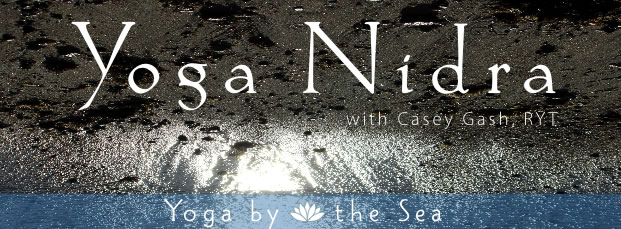yoga nidra at yoga by the sea with casey gash